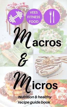 Macros & Micros (M&M's) by VeesFitnessFood